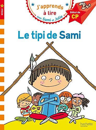 Sami et Julie CP Niveau 1 Le tipi de Sami par Laurence Lesbre