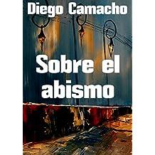 Sobre el abismo (Spanish Edition)