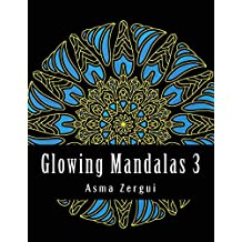 Glowing Mandalas 3: Adult Coloring Book: Adult Coloring Book with Black Pages: Volume 3