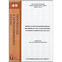 Producción de Biomateriales Poliméricos vía Catalizadores Heteroescorpionato de Cinc (Colección Ciencias Experimentales y Tecnología)