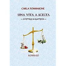 UNA VITA A SCELTA (I Fantastici Mayer Vol. 4)