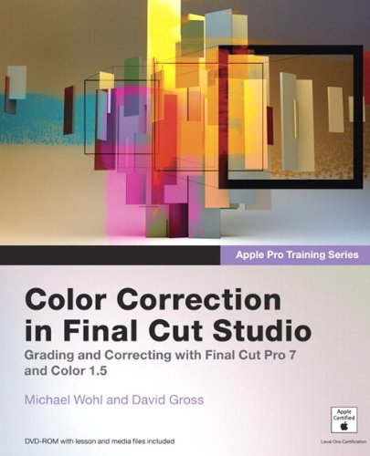 Apple Pro Training Series:Color Correction in Final Cut Studio