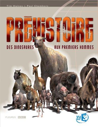 Préhistoire : Des dinosaures aux premiers hommes