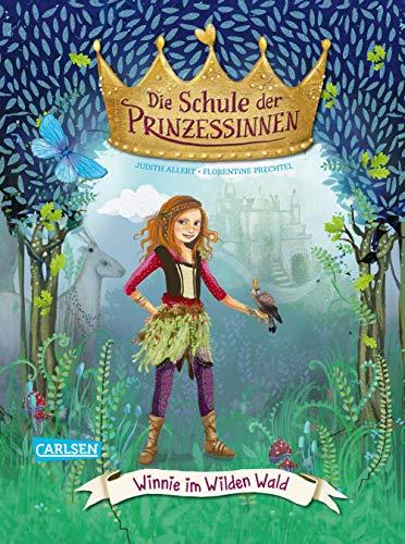 Winnie im Wilden Wald (Die Schule der Prinzessinnen, Band 3)