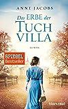 Die Tuchvilla-Saga: Das Erbe der Tuchvilla: Roman - Anne Jacobs