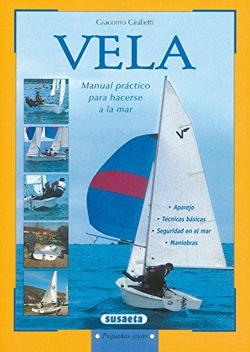 Vela Manual Practico Para Hacerse A La Mar (Pequeñas Joyas) por Equipo Susaeta