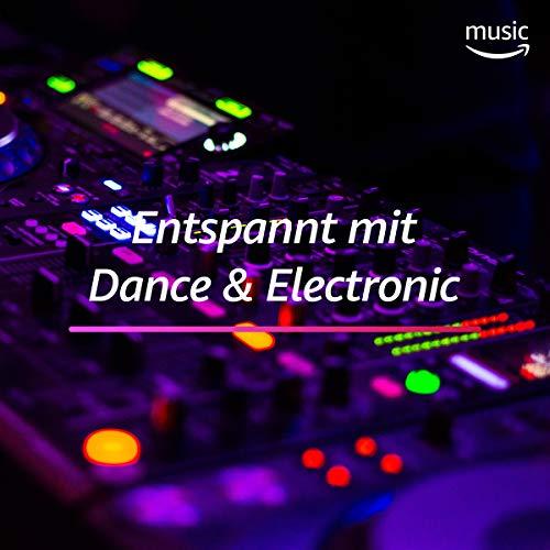 Entspannt mit Dance & Electronic