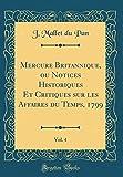 Mercure Britannique, Ou Notices Historiques Et Critiques Sur Les Affaires Du Temps, 1799, Vol. 4 (Classic Reprint)