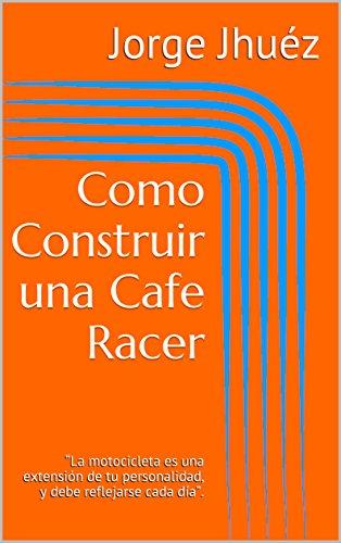 Como Construir una Cafe Racer: