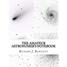 The Amateur Astronomer's Notebook: A Journal for Recording and Sketching Astronomical Observations