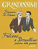 Falcone e Borsellino, paladini della giustizia. Ediz. illustrata