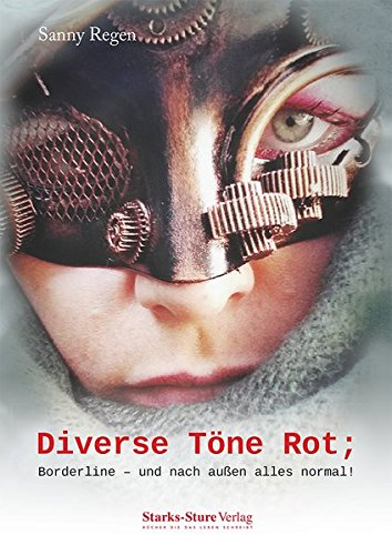 Buchseite und Rezensionen zu 'Diverse Töne Rot;: Borderline – und nach außen alles normal!' von Sanny Regen