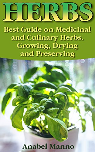 herbs-best-guide-on-medicinal-and-culinary-herbs-growing-drying-and-preserving-herbs-and-medicinal-p