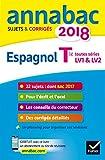Annales Annabac 2018 Espagnol Tle LV1 et LV2: sujets et corrigés du bac Terminale toutes séries...
