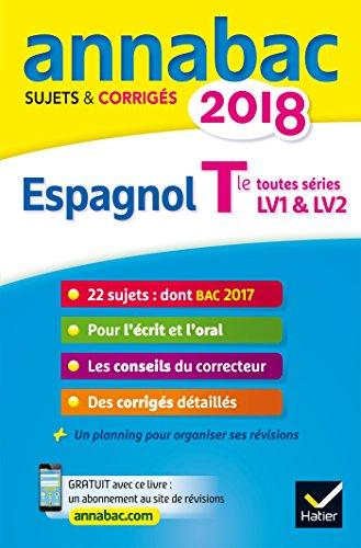 Annales Annabac 2018 Espagnol Tle LV1 et LV2: sujets et corrigés du bac Terminale toutes séries