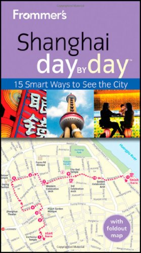 Frommer's Shanghai Day By Day (Frommer's Day by Day Guides, Band 201) (Frommers Shanghai)