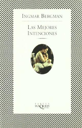Las mejores intenciones (FÁBULA) por Ingmar Bergman