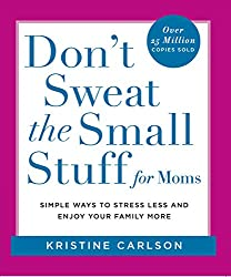 Don't Sweat the Small Stuff for Moms: Simple Ways to Stress Less and Enjoy Your Family More (English Edition)