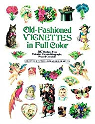 Old-Fashioned Vignettes in Full Color: 397 Designs from Victorian Chromolithographs, Printed One Side (Dover Pictorial Archive) (1988-03-01)