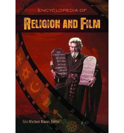 [(Encyclopedia of Religion and Film )] [Author: Eric Michael Mazur] [Mar-2011] par Eric Michael Mazur