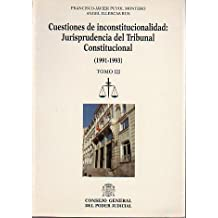 CUESTIONES DE INCONSTITUCIONALIDAD: JURISPRUDENCIA DEL TRIBUNAL CONSTITUCIONAL (1991-1993). Tomo III.