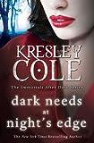 Dark Needs at Night's Edge (The Immortals After Dark Series Book 5)