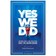 Yes We Did! An inside look at how social media built the Obama brand by Rahaf Harfoush (2009-05-30)