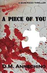 A Piece of You (Sami Rizzo series) (Volume 3) by D M Annechino (2015-09-07)