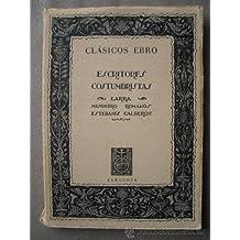 Escritores costumbristas: M. J. Larra, R. Mesonero Romanos, S. Estebanez Calderon (Biblioteca clasica Ebro. Clasicos espanoles, 72. Serie Prosa) (Spanish Edition)