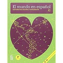 El Mundo En Espanol - Lecturas De Cultura Y Civilizacion: Libro + CD (Nivel A2)