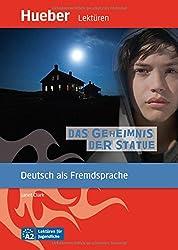Das Geheimnis der Statue: Deutsch als Fremdsprache / Leseheft