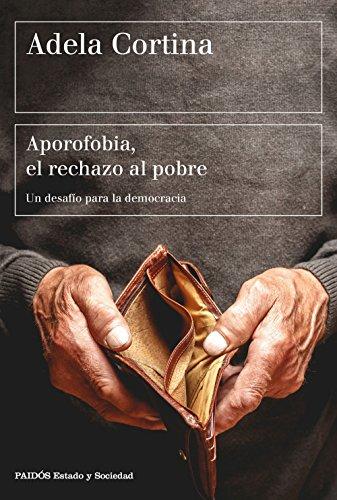 Aporofobia, el rechazo al pobre: Un desafío para la democrácia (Estado y Sociedad)
