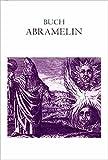 Buch Abramelin das ist Die egyptischen großen Offenbarungen. Oder des Abraham von Worms Buch der wahren Praktik in der uralten göttlichen Magie. - Abraham von Worms, Georg Dehn