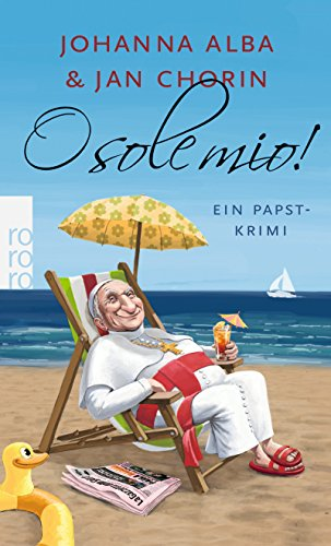 O sole mio! (Ein Papst-Krimi, Band 4)