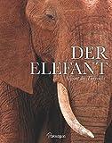 Der Elefant: Gigant des Tierreichs
