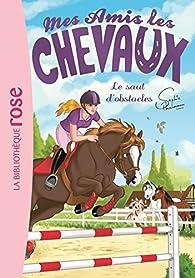 Mes amis les chevaux, tome 17 : Le saut d'obstacles par Sophie Thalmann