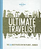 Lonely Planet's Ultimate Travelist: The 500 Best Places on the Planet...Ranked (Lonely Planet General Reference)