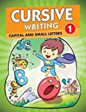 Cursive Writing 1 - Capital and Small Letters: Capital and Small Letters - Vol. 1