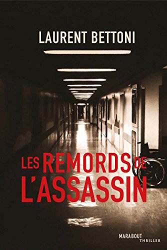 Les remords de l'assassin - Laurent Bettoni