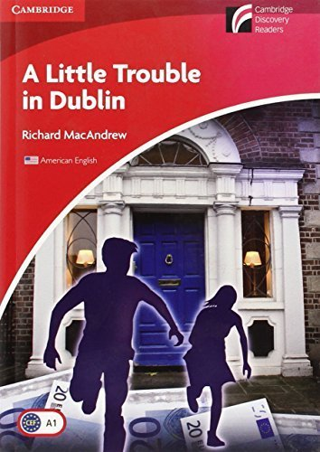 A Little Trouble in Dublin Level 1 Beginner/Elementary American English Edition (Cambridge Discovery Readers) by Richard MacAndrew (2011-06-20)