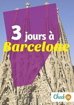 3 jours à Barcelone: Des cartes, des bons plans et les itinéraires indispensables par [Rigot, Géraldine, Ferriere, Astrid]