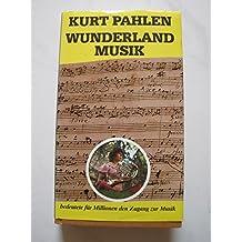 Wunderland der Musik (6813 950). Eine fröhliche Entdeckungsreise in die Welt der Musik