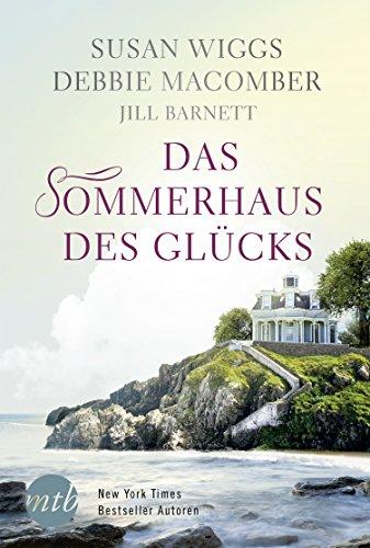 Das Sommerhaus des Glücks: Liebesroman von [Wiggs, Susan]