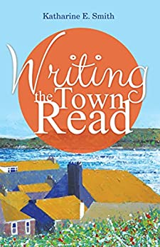 Writing the Town Read by [Smith, Katharine E.]
