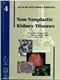 Non-Neoplastic Kidney Diseases (Atlas of Non-Tumor Pathology, Series 1,)