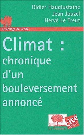 Climat : chronique d'un bouleversement annonc de Didier Hauglustaine (1 septembre 2004) Poche