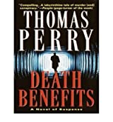 [(Death Benefits)] [Author: Thomas Perry] published on (August, 2009)
