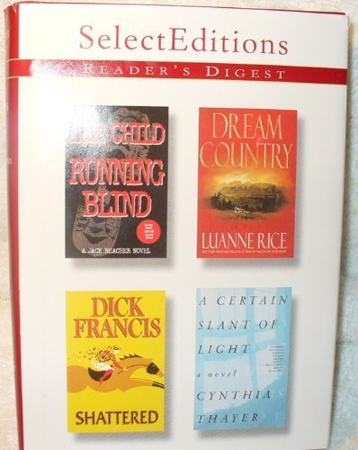 readers-digest-select-editions-running-blind-by-lee-child-dream-country-by-luanne-rice-shattered-by-