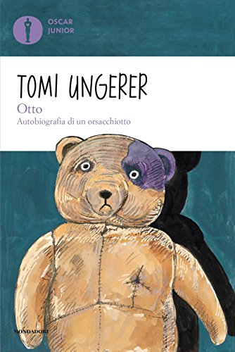 Otto. Autobiografia di un orsacchiotto. Ediz. illustrata