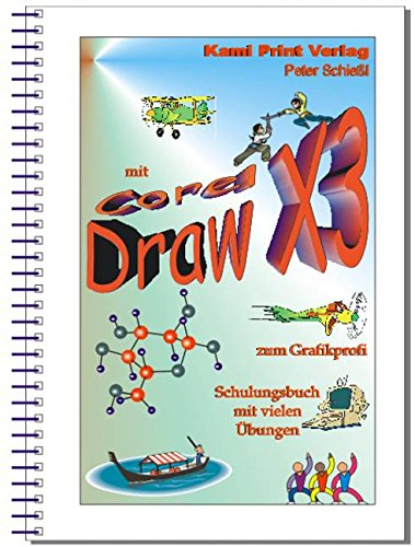 CorelDRAW X3 Schulungsbücher Set: 1x CorelDRAW 1x Photo-Paint 1x Aufbauband